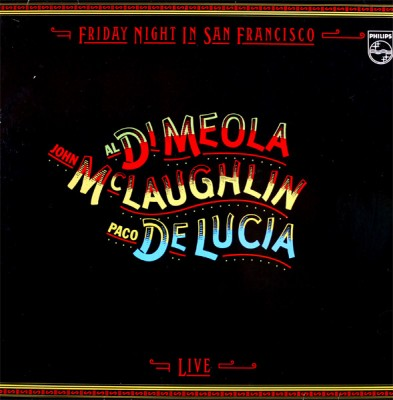 Al Di Meola / John McLaughlin / Paco De Lucia - Friday Night In San Francisco