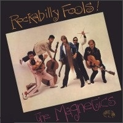 Magnetics, The - Rockabilly Fools