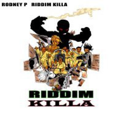 Rodney P - Riddim Killa / A Love Song