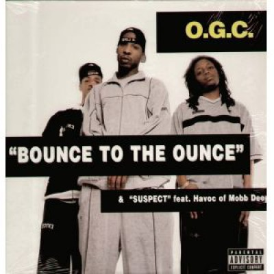 O.G.C. - Bounce To The Ounce / Suspect