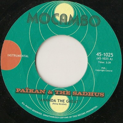 Païkan & The Sadhus / Païkan & The Mighty Mocambos - Ananda The Great / Ballad Of The Bombay Sapphires