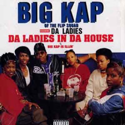 Big Kap - Da Ladies In The House