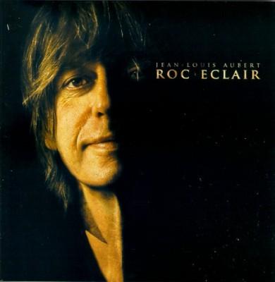 Jean-Louis Aubert - Roc'Eclair (Coffret Deluxe)