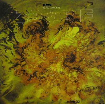Funki Porcini - Zombie