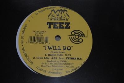 Teez - I Will Do / Gamin'
