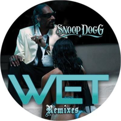 Snoop Dogg - Wet (Remixes)