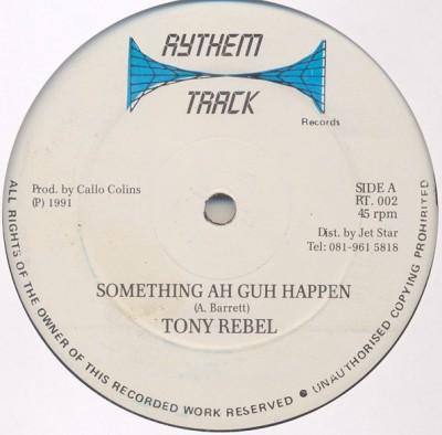 Tony Rebel - Something Ah Guh Happen