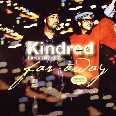Kindred The Family Soul - Far Away