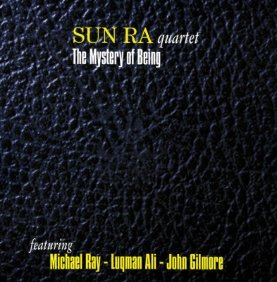 Sun Ra Quartet - The Mystery Of Being