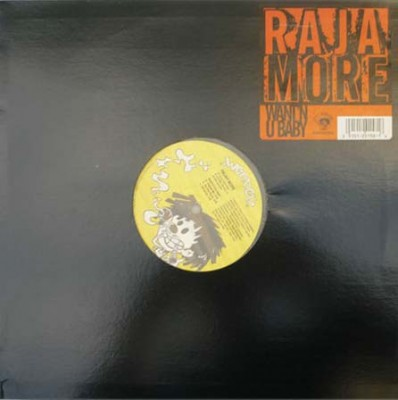 Raja More - Want'N U Baby