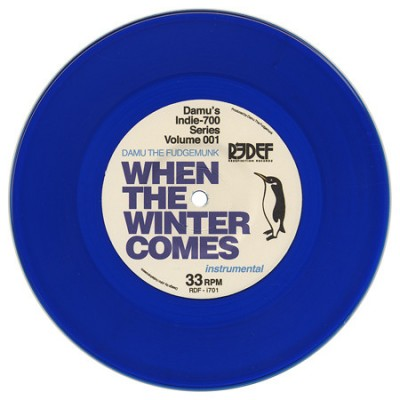 Damu The Fudgemunk - When The Winter Comes / Truly Get Yours (Instrumentals)