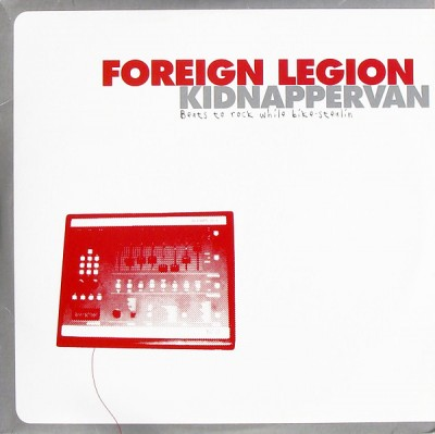 Foreign Legion - Kidnapper Van: Beats To Rock While Bike Stealin'