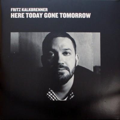 Fritz Kalkbrenner - Here Today Gone Tomorrow