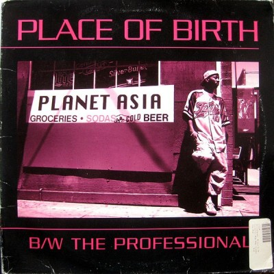 Planet Asia - Place Of Birth / The Professional