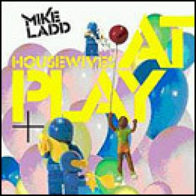 Mike Ladd - Housewives At Play