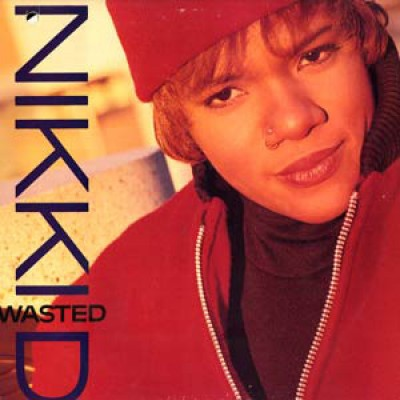 Nikki D - Wasted