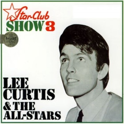 Lee Curtis & The All-Stars - Star-Club Show 3