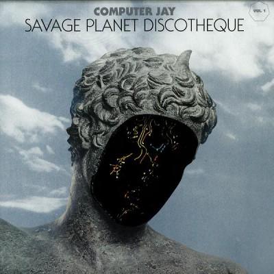 Computer Jay - Savage Planet Discotheque Vol.1