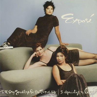 Exposé - I'll Say Goodbye For The Two Of Us / I Specialize In Love