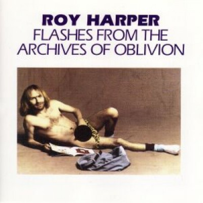 Roy Harper - Flashes From The Archives Of Oblivion