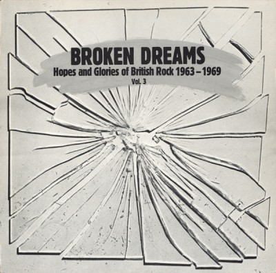 Various - Broken Dreams : Hopes And Glories Of British Rock 1963 - 1969 Vol. 3