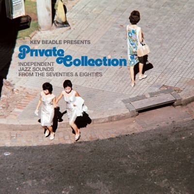 Kevin Beadle - Private Collection (Independent Jazz Sounds From The Seventies And Eighties)