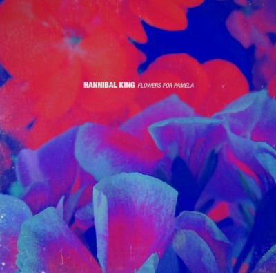 Hannibal King - Flowers For Pamela