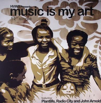 Various - HVW8 Presents: Music Is My Art