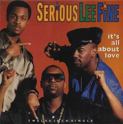 Serious-Lee-Fine - It's All About Love