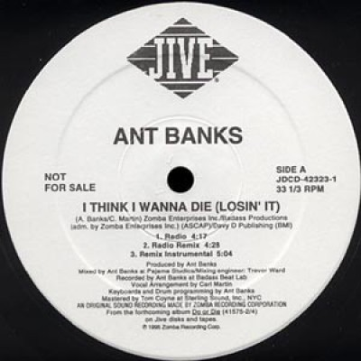 Ant Banks - I Think I Wanna Die (Losin' It)