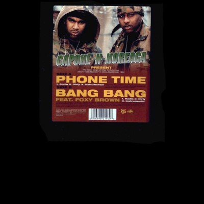 Capone -N- Noreaga - Phone Time / Bang Bang