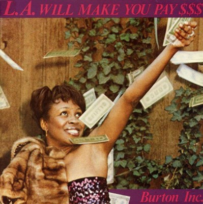 Burton Inc. - L.A. Will Make You Pay $$$