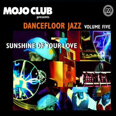 Various - Mojo Club Presents Dancefloor Jazz Volume Five (Sunshine Of Your Love)