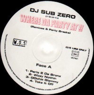 DJ Sub Zero - Where Da Party At !! (Remixes & Party Breaks)