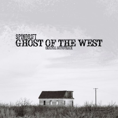Spindrift - Ghost Of The West - Original Soundtrack