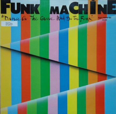 Funk Machine - Dance On The Groove And Do The Funk