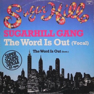 Sugarhill Gang - The Word Is Out