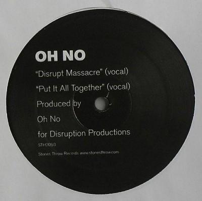 Oh No - Disrupt Massacre / Put It All Together