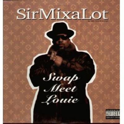 Sir Mix-A-Lot - Swap Meet Louie