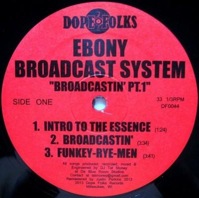 Ebony Broadcast System - Broadcastin' Pt. 1