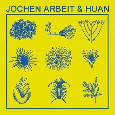 Jochen Arbeit & Huan - Jochen Arbeit & Huan