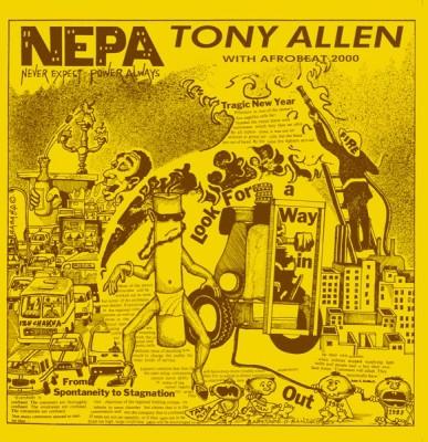 Tony Allen & Afrobeat 2000 - N.E.P.A. (Never Expect Power Always)