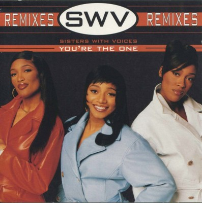 SWV - You're The One (Remixes)