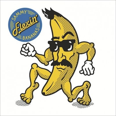 Sammy Bananas - Flexin'