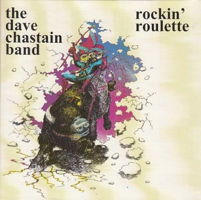 Dave Chastain Band, The - Rockin' Roulette