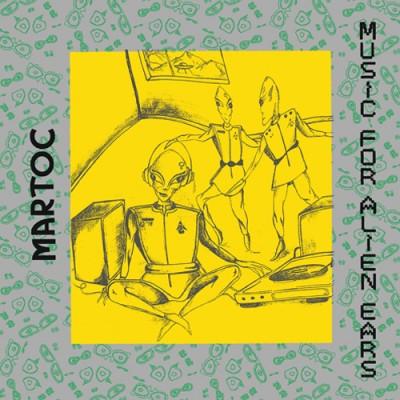 Martoc - Music For Alien Ears