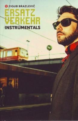 Figub Brazlevič - Ersatzverkehr (Instrumentals)