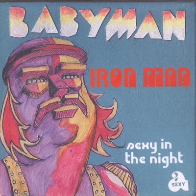 Babyman - Iron Man / Sexy In The Night