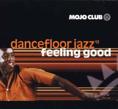 Various - Mojo Club Dancefloor Jazz Volume 12 (Feeling Good)