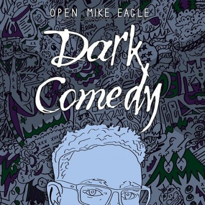 Open Mike Eagle - Dark Comedy